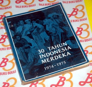 30 Tahun Indonesia Merdeka: 1974-1975