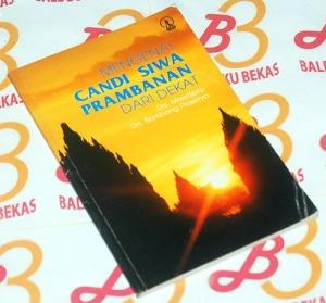 Moertjipto & Bambang Prasetya: Mengenal Candi Siwa Prambanan dari Dekat