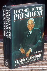 Counsel to the President: A Memoir Clark Clifford with Richard Holbrooke