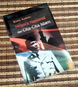 Bung Karno: Negara Nasional dan Cita-Cita Islam