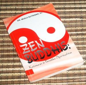 Mudji Sutrisno: Zen Buddhis: Ketimuran & Paradoks Spiritualitas