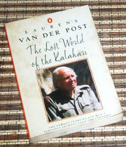Laurens van der Post: The Lost World of the Kalahari
