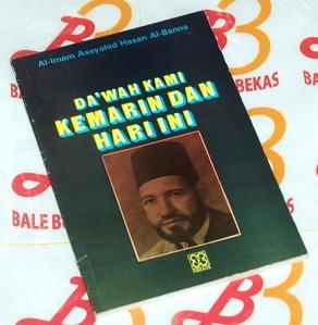 Hasan Al-Banna: Dakwah Kami Kemarin dan Hari Ini