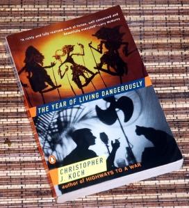 Christopher J. Koch: The Year of Living Dangerously
