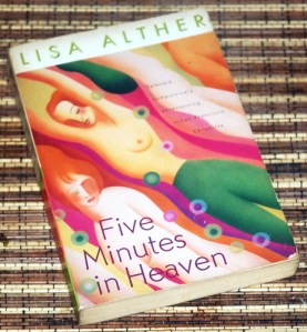 Lisa Alther: Five Minutes in Heaven