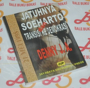 Denny J.A.: Jatuhnya Soeharto dan Transisi ke Demokrasi