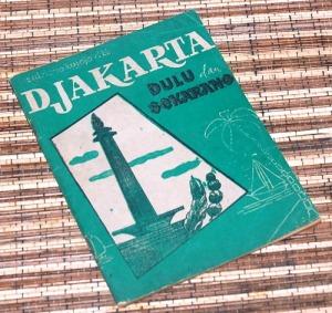 Sutrisno Kutojo dkk.: Djakarta Dulu dan Sekarang