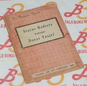 Barmawie Umarie: Status Hadis Sebagai Dasar Tasyri