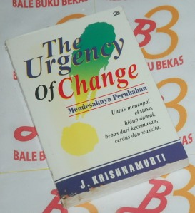 J. Krishnamurti: Mendesaknya Perubahan