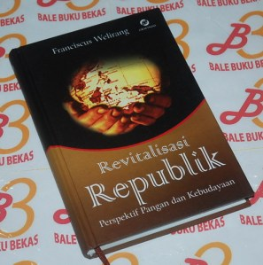Franciscus Welirang: Revitalisasi Republik