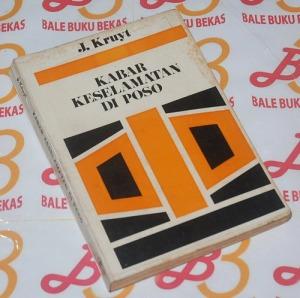 J. Kruyt: Kabar Keselamatan di Poso