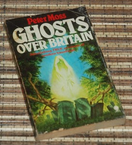 Peter Moss: Ghosts Over Britain