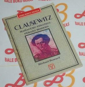 Clausewitz. Mahaguru Strategi Perang Modern