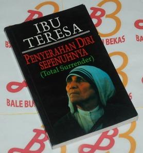 Ibu Teresa: Penyerahan Diri Sepenuhnya