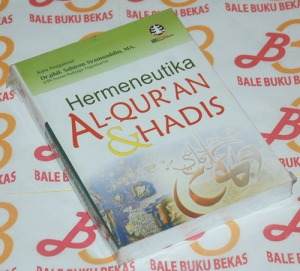 Hermeneutika Alquran & Hadis