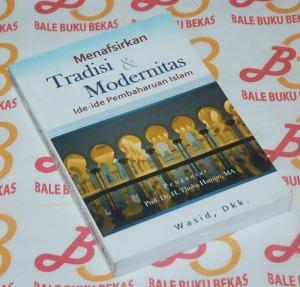 Menafsirkan Tradisi & Modernitas