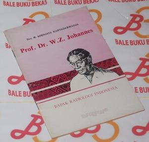 Prof. Dr. W.Z. Johannes, Bapak Radiologi Indonesia