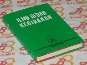 Hanifa Wiknjosastro dkk.: Ilmu Bedah Kebidanan, Edisi Pertama