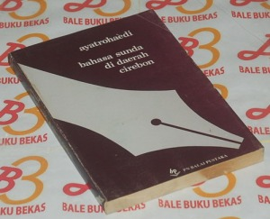 Ayatrohaedi: Bahasa Sunda di Daerah Cirebon