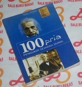 Bill Yenne: 100 Pria Pengukir Sejarah Dunia