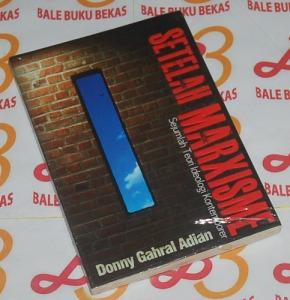 Donny Gahral Adian: Setelah Marxisme