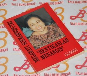 Megawati Soekarnoputri Hentikanlah Menangis