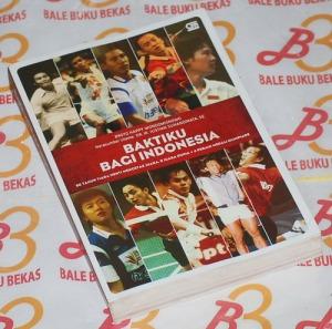 Baktiku bagi Indonesia: 60 Tahun Tiada Henti Mencetak Juara