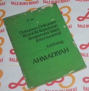 Dokumen-Dokumen Resmi & Keputusan Konperensi islam Internasional tentang Ahmadiyah
