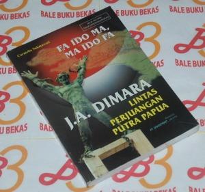 Fa Ido Ma, Ma Ido Fa: Lintas Perjuangan Putra Papua, J.A. Dimara