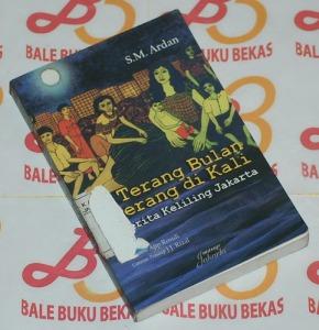S.M. Ardan: Terang Bulan, Terang di Kali: Cerita Keliling Jakarta