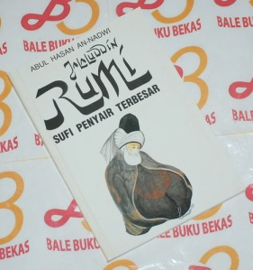 Abul Hasan An-Nadwi: Jalaluddin Rumi, Sufi Penyair Terbesar, Cetakan IV