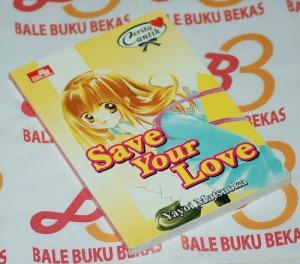 Cerita Cantik Yayoi Matsuoka: Save Your Love