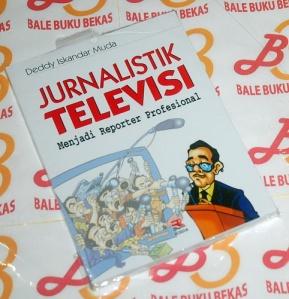 Deddy Iskandar Muda: Jurnalistik Televisi: Menjadi Reporter Profesional