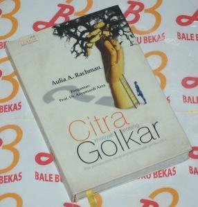 Aulia A. Rachman: Citra Khalayak tentang Golkar
