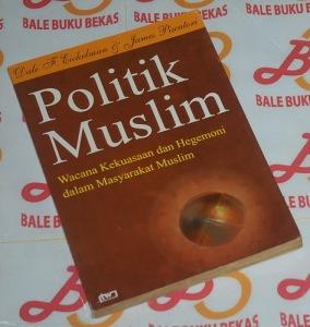 Dale F. Eickelman & James Piscatori: Politik Muslim