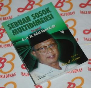 Sebuah Sosok Multidimensi (Biografi dr. H.M. Subki Abdul Kadir)