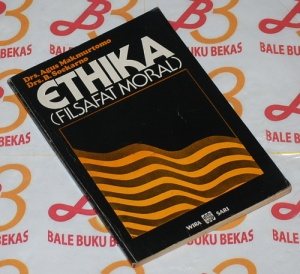 Agus Makmurtomo & B. Soekarno: Ethika (Filsafat Moral)