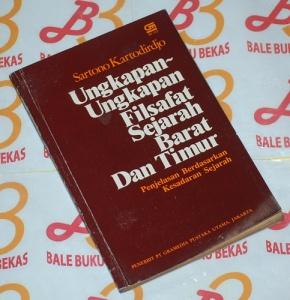 Sartono Kartodirdjo: Ungkapan-Ungkapan Filsafat Sejarah Timur dan Barat