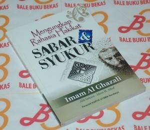 Imam Al-Ghazali: Mengungkap Rahasia Hakikat Sabar & Syukur