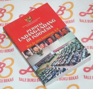 Jimly Asshiddiqie: Perihal Undang-Undang di Indonesia