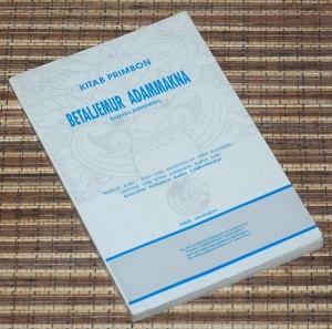 Kanjeng Pangeran Harya Tjakraningrat: Kitab Primbon Betaljemur Adammakna Bahasa Indonesia