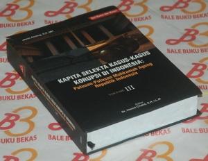 Kapita Selekta Kasus-Kasus Korupsi di Indonesia, Volume III