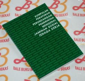 Kumpulan Peraturan Perundangan Pemerintah mengenai Jaminan Sosial Tenaga Kerja