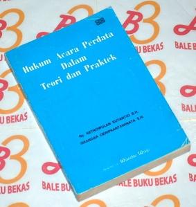 Retnowulan Sutantio & Iskandar Oeripkartawinata: Hukum Acara Perdata Dalam Teori dan Praktek
