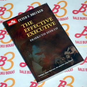Peter F. Drucker: The Effective Executive