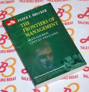 Peter F. Drucker: The Frontiers of Management