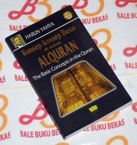 Harun Yahya: Konsep-konsep Dasar di dalam Alquran