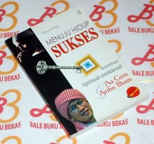 B3-2015-11-16-RELIGIOSITAS-Sulaiman Al-Kumayi-Menuju Hidup Sukses-Kontribusi Spiritual-Intelektual Aa Gym & Arifin Ilham