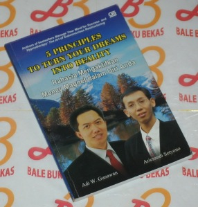 Adi W. Gunawan & Ariesandi Setyono: 5 Principles to Turn Your Dream into Reality