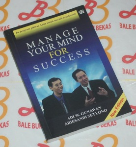 Adi W. Gunawan & Ariesandi Setyono: Manage Your Mind for Success, New Edition